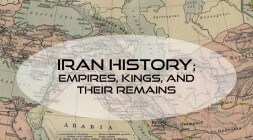 Iran historical tourism; Iran history, empires, and remains