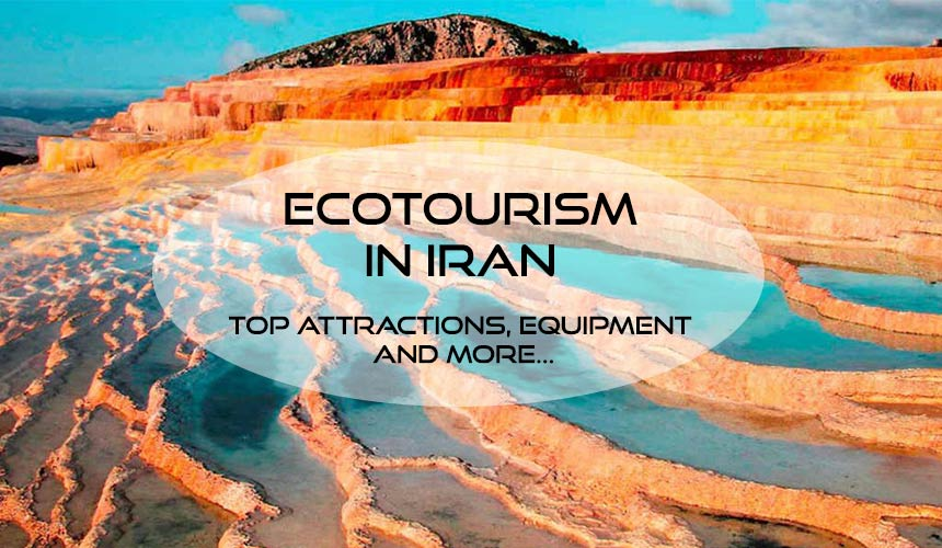 Iran ecotourism; Top natural destinations and attractions in Iran