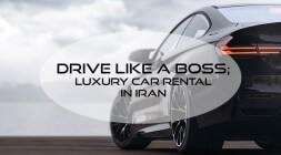 luxury car rental in Iran; drive like a boss in Tehran streets