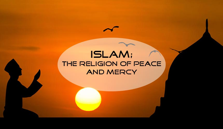 Islam religion; the religion of peace and mercy