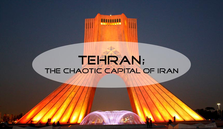 Tehran; the combination of traditional and modern life