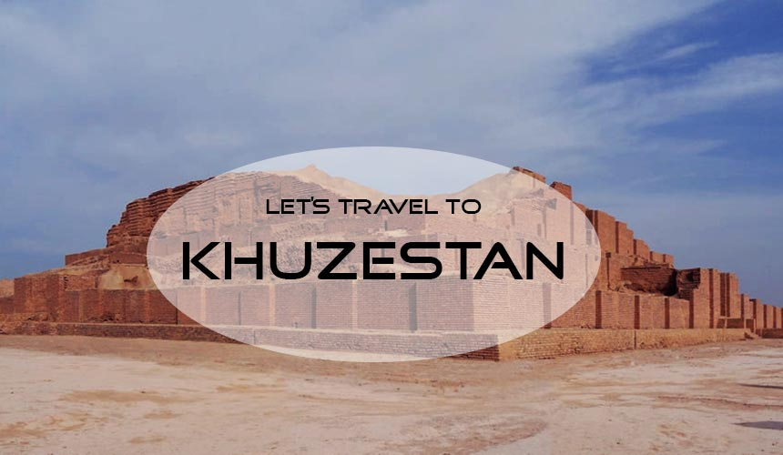 All you need to know to travel to Khuzestan