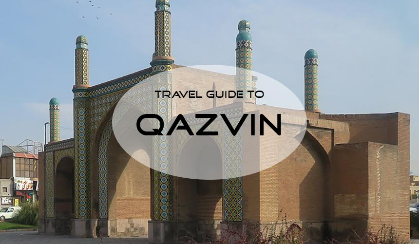 Qazvin travel guide; Qazvin attractions and things to do