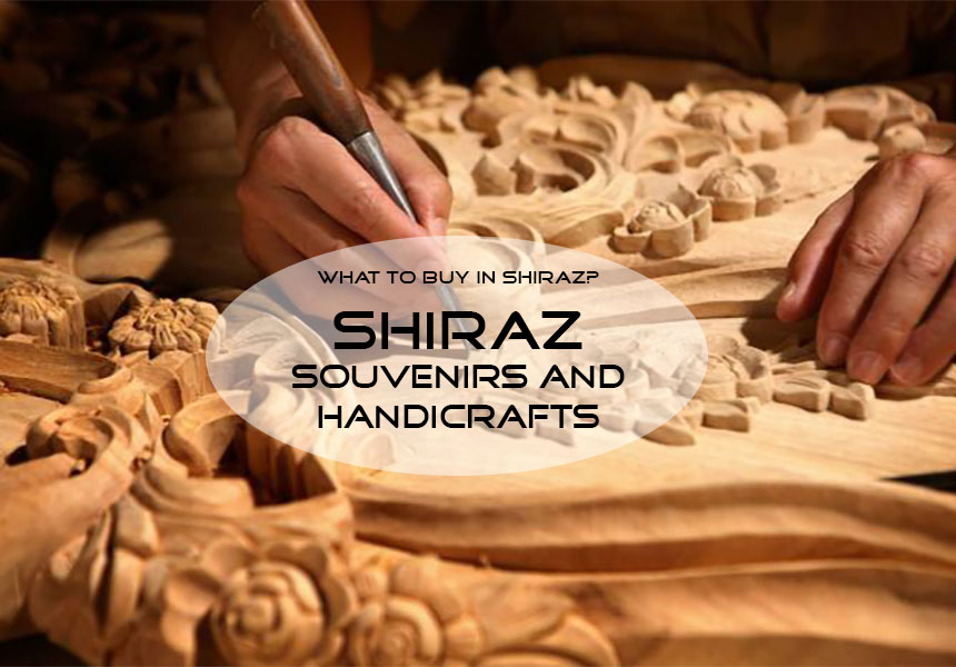 Shiraz souvenirs and handicrafts; What to buy in Shiraz?