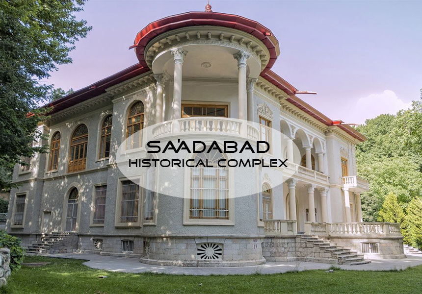 Saadabad Complex in Tehran; the last residence of Pahlavi in Iran