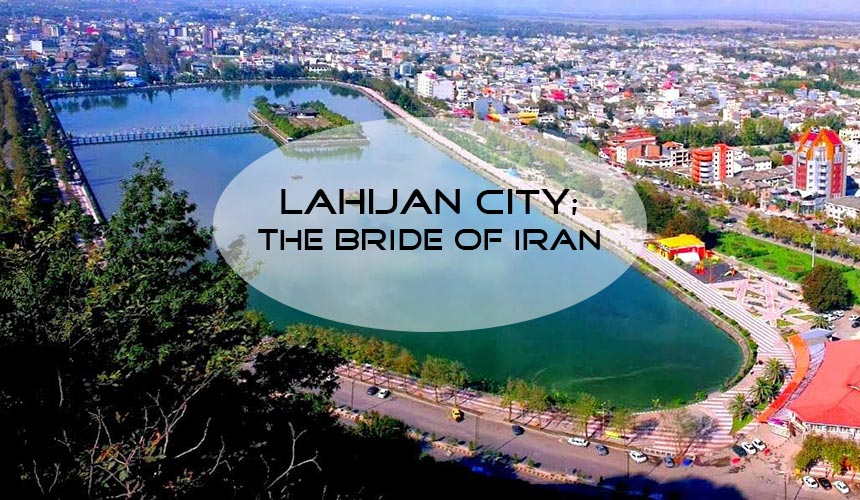 Lahijan; the bride of Gilan | the land of tea
