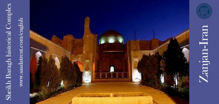 Sheikh Baragh Historical Complex or Chalapi Oghli
