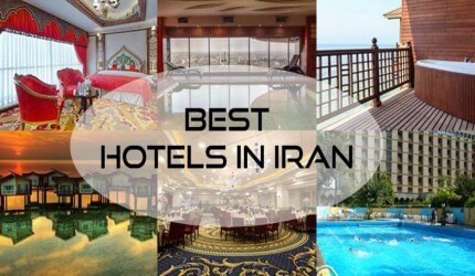 What are the Top Iran hotels in the most tourist cities of Iran?