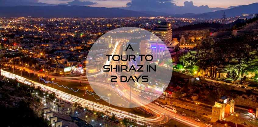 Experience an unforgettable tour in Shiraz in 2 Days