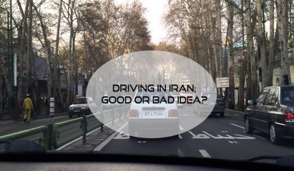 Driving in Iran; a great experience or your worst decision?