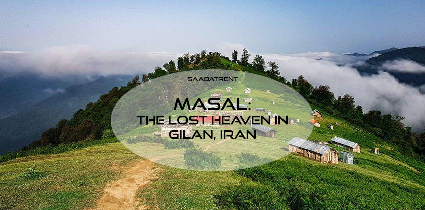Masal village in Gilan: the lost heaven in the north of Iran